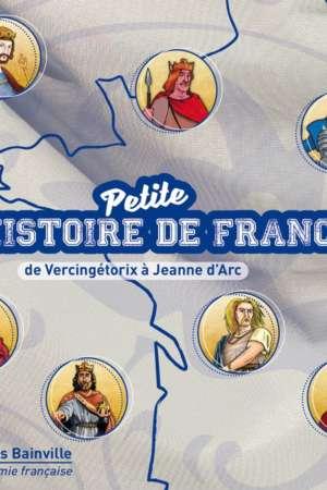 Petite Histoire de France Vol. 1 (de Vercingétorix à Jeanne d'Arc)
