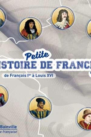 Petite Histoire de France Vol. 2 (de François Ier à Louis XVI)