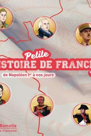 Petite Histoire de France Vol. 3 (de Napoléon Ier à nos jours)