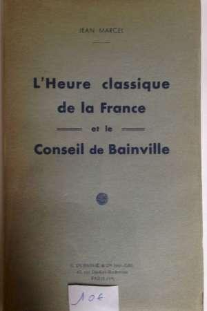 L'Heure classique de la France et le Conseil de Bainville