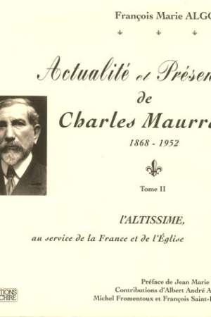 Actualité et Présence de Charles Maurras (1868-1952) Tome II
