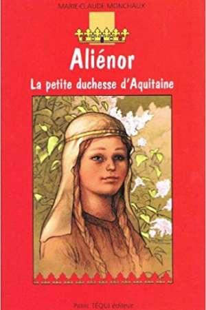 Aliénor la petite duchesse d'Aquitaine