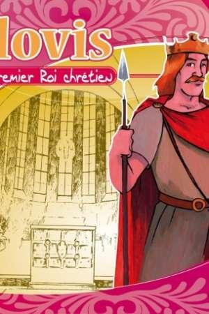 Clovis : Le premier Roi chrétien