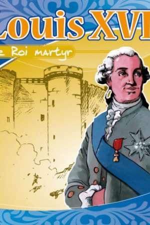 Louis XVI : Le Roi martyr