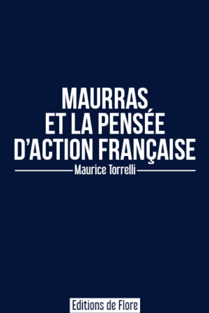 Maurras et la pensée d'Action Française