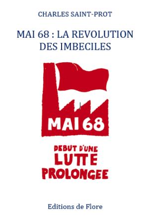 Mai 68, la révolution des imbéciles