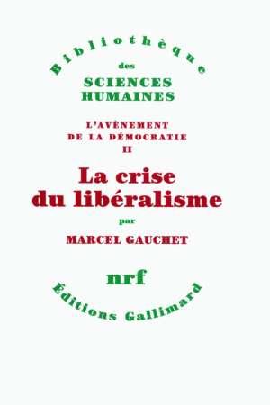 L'avènement de la démocratie II La crise du libéralisme