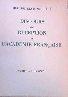 Discours de réception à l'Académie Française duc de Lévis Mirepoix