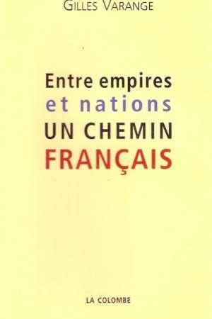 Entre empires et nations un chemin français
