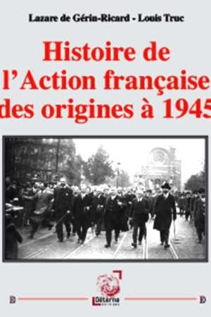 Histoire de l'Action française des origines à 1945