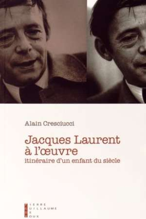 Jacques Laurent à l'oeuvre