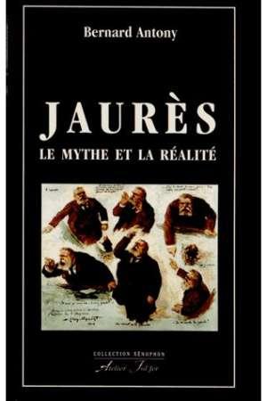 Jaurès – Le mythe et la réalité
