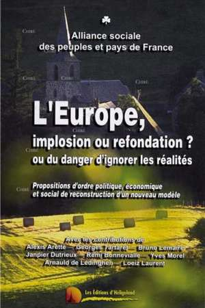 L'Europe, implosion ou refondation?