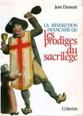 La révolution française ou Les prodiges du sacrilège