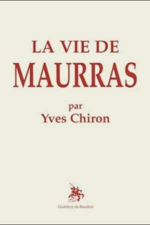 La vie de Maurras