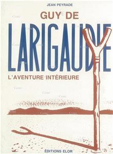 Guy de Larigaudie, l'aventure intérieure