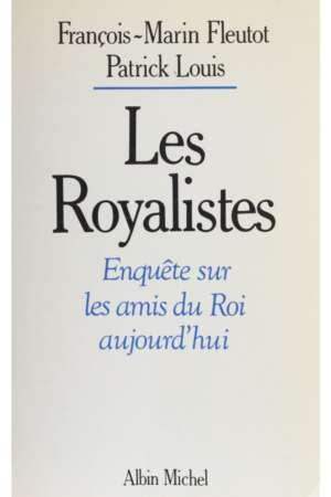 Les Royalistes – Enquête sur les amis du Roi aujourd'hui