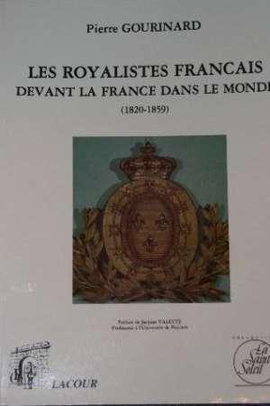 Les royalistes français devant la France dans le monde 1820-1859