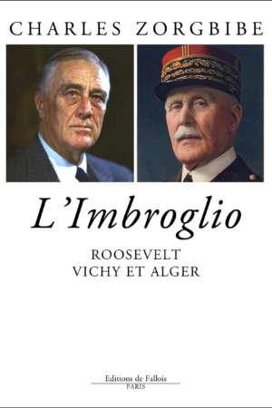 L'imbroglio, Roosevelt, Vichy et Alger