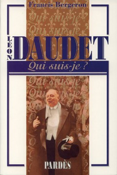 Qui suis-je ? Léon Daudet