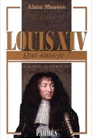 «Qui suis-je?» Louis XIV