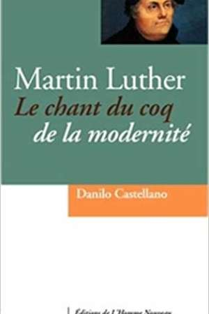 Martin Luther, le chant du coq de la modernité