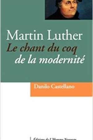 Martin Luther, le chant du coq de la modernité