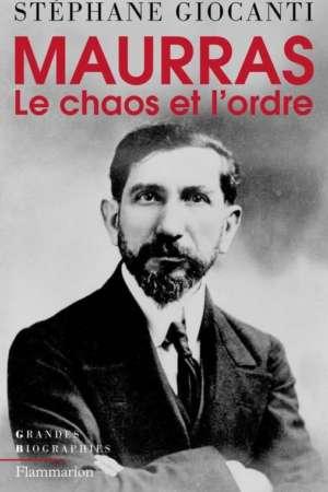 Charles Maurras, le chaos et l'ordre