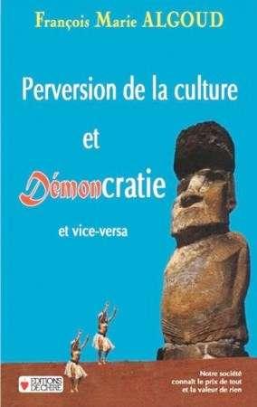 Perversion de la culture et Démoncratie et vice versa -promo