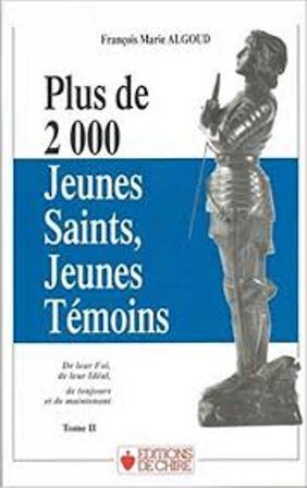 Plus de 2000 jeunes saints, jeunes témoins – Tome I et II