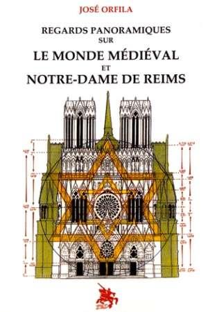 Regards panoramiques sur le monde médiéval et Notre-Dame de Reims