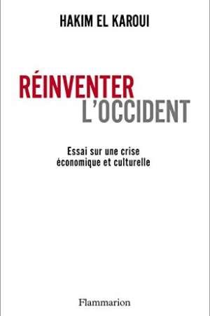 Réinventer l'Occident : Essai sur une crise économique et culturelle