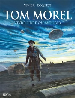 Tom Morel Vivre libre ou mourir