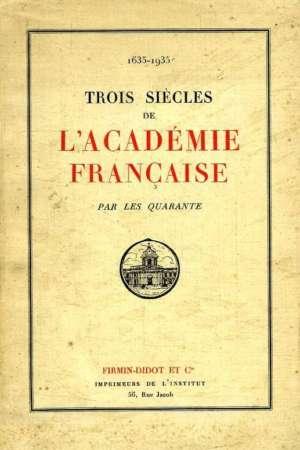 Trois siècles de l'Académie Française