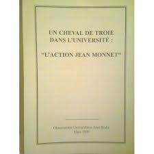 Un Cheval de Troie dans l'Université : L'action Jean Monnet