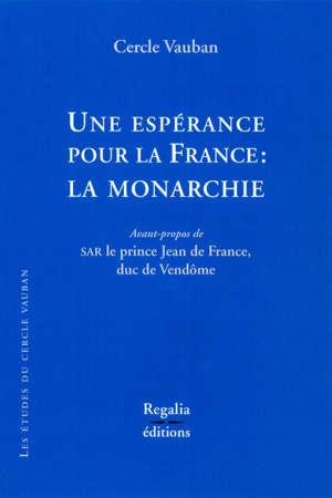 Une espérance pour la France : la monarchie