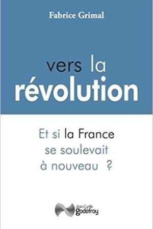 Vers la révolution : Et si la France se soulevait à nouveau ?