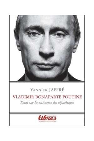 Vladimir, Bonaparte, Poutine