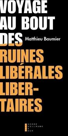 Voyage au bout des ruines libérales – libertaires
