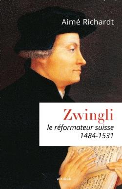 Zwingli Le réformateur suisse (1484-1531)