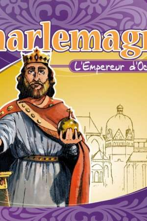Charlemagne : L'Empereur d'Occident