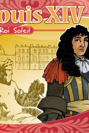 Louis XIV : le Roi Soleil