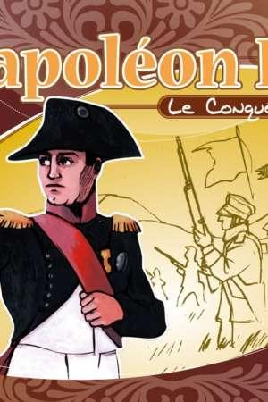 Napoléon Ier : Le conquérant