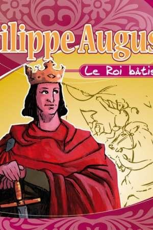 Philippe Auguste : le roi bâtisseur