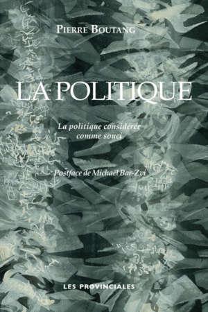 La politique – la politique considérée comme souci