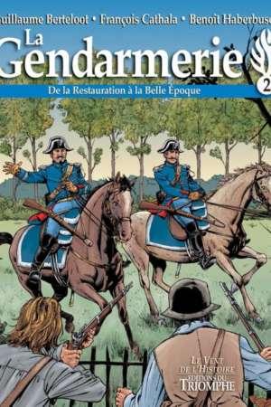 La gendarmerie – De la Restauration à la Belle époque