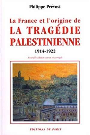 La France et l'origine de la tragédie palestinienne : 1914-1922