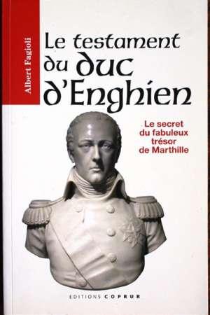 Le Testament du Duc d'Enghien, le Secret du Fabuleux Trésor de Marthille