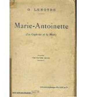 Marie-Antoinette,( La Captivité et la Mort)