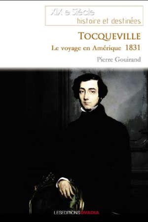 Tocqueville Le voyage en Amérique 1831